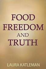 Food Freedom And Truth: How to Stop Following Your Thoughts to the Refrigerator