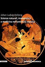 SCIENZE NATURALI MATEMATICA E MEDICINA NELL'ANTICHITÀ CLASSICA Heiberg IMMANENZA