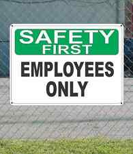 """SAFETY FIRST Employees Only - OSHA SIGN 10"""" x 14"""""""