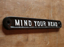 MIND YOUR HEAD OLD ANTIQUE STYLE VINTAGE SIGN ~ SOLID CAST PLAQUE ~ INFR-16-bl