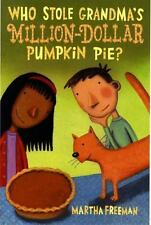 Who Stole Grandma's Million-Dollar Pumpkin Pie?: A Chickadee Court Mystery, Free