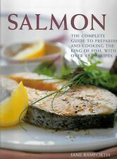 SALMON: THE COMPLETE GUIDE TO PREPARING AND COOKING TO KING OF FISH, WITH OVER 1