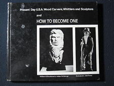 Present day U.S.A. wood carvers, whittlers, and sculptors: And how to become ...