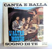 """CANTA E BALLA PROMO 7"""" L'ALTRO MONDO PROG. 1970 - UNIQUE RECORD SOGNO DI TE RARE"""