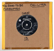 """THE CHI-LITES.TOO GOOD TO BE FORGOTTEN / THERE WILL NEVER BE.UK ORIG SOUL 7"""".EX"""