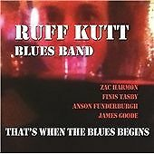 That's Where The Blues Begins, Ruff Kutt Blues Band, Audio CD, New, FREE & Fast