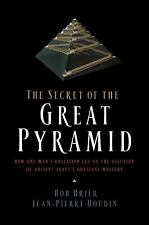 The Secret of the Great Pyramid: How One Man's Obsession Led to the Solution of