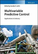 Multivariable Predictive Control : Applications in Industry by Sandip K....