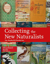 Collecting the New Naturalists (Collins New Naturalist Library), Loe, Timothy, B