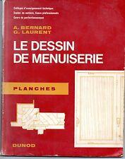 LE DESSIN DE MENUISERIE   PLANCHES    BERNARD ET LAURENT
