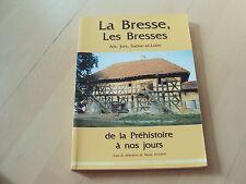 livre LA BRESSE, LES BRESSES Ain, Jura, Saône et Loire : de la préhistoire à nos