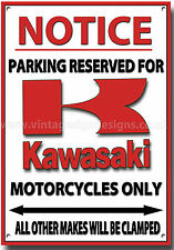 KAWASAKI NOTICE PARKING RESERVED FOR KAWASAKI MOTORCYCLES ONLY  METAL SIGN.