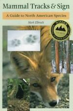 Mammal Tracks and Sign : A Guide to North American Species by Mark Elbroch...