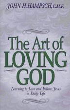 The Art of Loving God: Learning to Love and Follow Jesus in Daily Life-ExLibrary