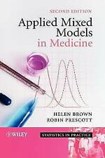 Applied Mixed Models in Medicine 2e (Statistics in Practice), Good, Robin Presco