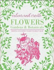 Colour and Create: Flowers, Gardens and Botanicals by Bounty 0753730286 The Fast