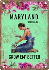 "Maryland Gardeners Grow Em' Better 10"" x 7"" Retro Vintage Look Metal Sign"