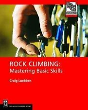 Mountaineers Outdoor Expert: Rock Climbing : Mastering Basic Skills by Craig Lue