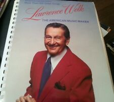 Lawrence Welk, the American Music Maker, More Than 200 Great Songs Spiral-bound