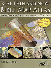 ROSE THEN AND NOW BIBLE MAP ATLAS WITH BIBLICAL BACKGROUND AND CULTURE