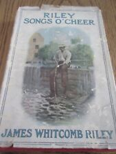 1905 Riley Songs O'Cheer by James Whitcomb Riley - ardcover with dust jacket