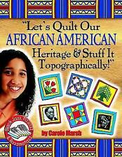 Lets Quilt Our African American Heritage & Stuff It Topographically! (Black Jazz