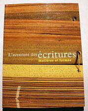 ECRITURES/L'AVENTURE DES../MATIERES ET FORMES/BNF/1998/CATALOGUE D EXPO