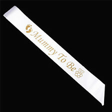 """""""MUMMY TO BE """" White Satin Sash Banner Ribbon Baby Shower Party Favor Accessory"""