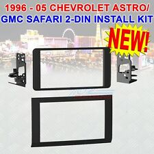 1996 - 2005 CHEVROLET ASTRO / GMC SAFARI DOUBLE DIN INSTALLATION KIT 95-3005 NEW