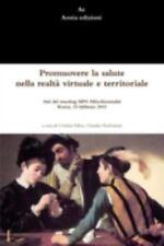Promuovere la Salute Nella Realta Virtuale e Territoriale by Cristina Faliva...