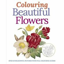 Colouring Beautiful Flowers (Colouring Books),Peter Gray,New Book mon0000118701