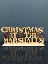 """3mm MDF """" Christmas at the.....Just add surname sign on a stand"""