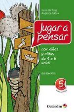 Jugar a pensar con niños y niñas de 4 a 5 años. ENVÍO URGENTE (ESPAÑA)