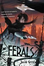 NEW Ferals 9780062321046 by Grey, Jacob