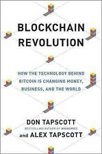 Blockchain Revolution: How the Technology Behind Bitcoin Is Changing Money, Business, and the World by Don Tapscott, Alex Tapscott (Hardback, 2016)