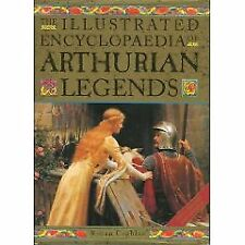Illustrated Encyclopedia of Arthurian Legends by Ronan Coghlan