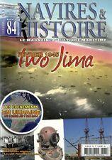 NAVIRES ET HISTOIRE N° 84 / FEVRIER 1945 IWO JIMA - LES NAVIRES NEGRIERS