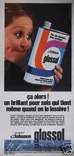 PUBLICITÉ JOHNSON GLOSSOL UN BRILLANT POUR SOLS QUI TIENT QUAND ON LE LESSIVE