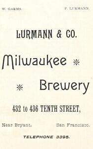 1892 LURMANN MILWAUKEE BREWERY, SAN FRANCISCO, CA PRE-PROHIBITION ADVERTISEMENT
