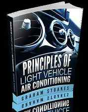 Principles of Light Vehicle Air Conditioning, Paperback, Graham Stoakes