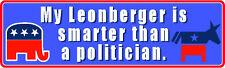 """MY LEONBERGER IS SMARTER THAN A POLITICIAN"" DOG POLITICAL STICKER"