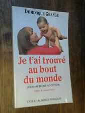 Je t'ai trouvé au bout du monde Journal d'une adoption  / Dominique Grange