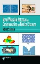 Novel Wearable Antennas for Communication and Medical Systems by Albert Sabban