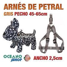 ARNÉS PETRAL GRIS CÓMODO AJUSTABLE PERRO PECHO 45-65cm ANCHO 2,5cm L98 3392