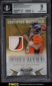 2014 Panini Certified Mirror Gold Materials Peyton Manning PATCH /25 BGS 9 MINT