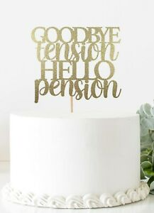 Goodbye Tension Hello Pension Cake Topper Double Sided Glitter Cardstock