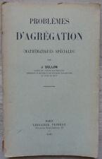 Problèmes d'agrégation (Mathématiques spéciales), par J. Dollon - 1937