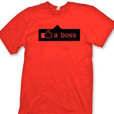 LIKE A BOSS Funny Facebook Humor T-shirt Novelty Gag Gift Tee Shirt