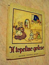 IL TOPOLINO GOLOSO - JOLANDA COLOMBINI - ILL. M.B.COOPER - ED.PICCOLI 1952