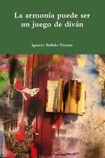La Armonia Puede Ser un Juego de Divan by Ignacio Bellido Vicente (2015,...